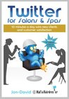 Twitter for Salons & Spas: 10 Minutes a Day Wins New Clients & Customer Satisfaction
