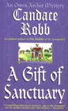 A Gift of Sanctuary (Owen Archer, #6)