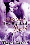 For the Love of Two Highland Bears (Highland Bears, #4)