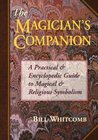 The Magician's Companion: A Practical and Encyclopedic Guide to Magical and Religious Symbolism (Llewellyn's Sourcebook)