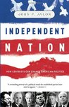 Independent Nation: How Centrism Can Change American Politics