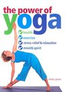 The Power of Yoga: Health, Exercise, Stress Relief & Relazation, Mind & Spirit