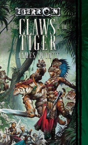 In the Claws of the Tiger by James Wyatt