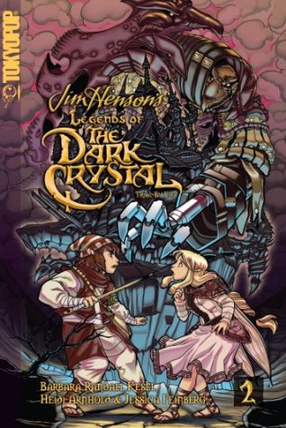 Legends of the Dark Crystal, Vol. 2: Trial by Fire (Legends of the Dark Crystal #2)