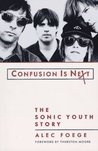 Confusion Is Next: The Sonic Youth Story