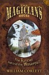 The Tunnel Behind the Waterfall (The Magician's House Quartet, #3)
