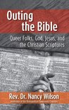 Outing the Bible: Queer Folks, God, Jesus, and the Christian Scriptures