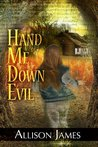 Hand Me Down Evil (Hand Me Down Trilogy)