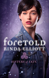 Foretold (Sisters of Fate, #1)