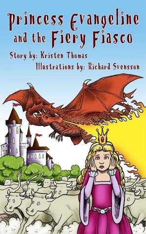 Princess Evangeline and the Fiery Fiasco (The Van Chronicles)