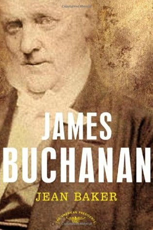James Buchanan by Jean H. Baker