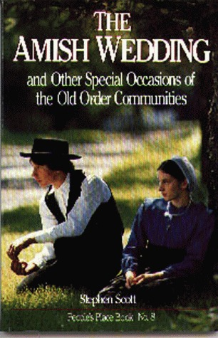 Amish Wedding: And Other Special Occasions Of The Old Order Communities