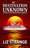 Destination Unknown (David Lloyd Investigations, #3)