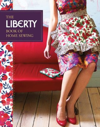 Liberty Book of Home Sewing by Lucinda Ganderton