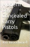 Modern Day Concealed Carry Pistols
