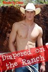 Diapered on the Ranch (Gay Cowboy ABDL Diaper Age Play)