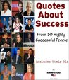 Quotes About Success - Fom 50 Highly Successful People