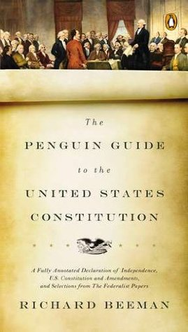 The Penguin Guide to the United States Constitution by Richard Beeman