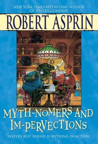 Myth-Nomers and Im-Pervections by Robert Asprin