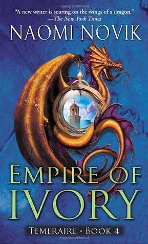 Empire of Ivory by Naomi Novik