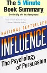 Influence: The Psychology of Persuasion (Collins Business Essentials) by Robert B. Cialdini (The 5 Minute Book Summary)
