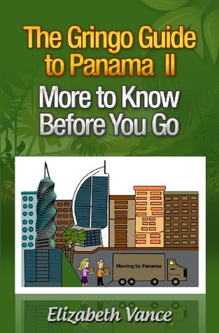The Gringo Guide to Panama II: More to Know Before You Go