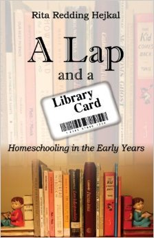 A Lap and a Library Card - Homeschooling in the Early Years