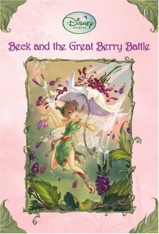 Beck and the Great Berry Battle by Laura Driscoll