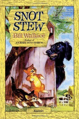 Snot Stew by Bill Wallace