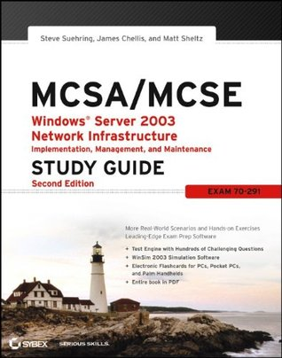 MCSA / MCSE: Windows Server 2003 Network Infrastructure Implementation, Management, and Maintenance Study Guide: Exam 70-291