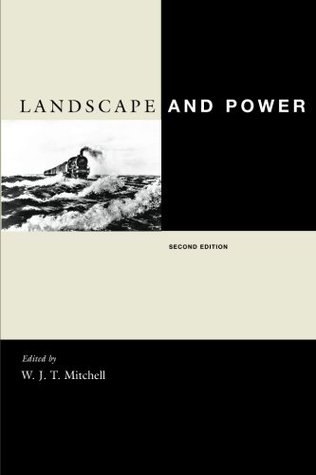 Landscape and Power by W.J.T. Mitchell