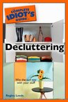 The Complete Idiot's Guide to Decluttering (Complete Idiot's Guide)