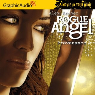 Rogue Angel # 11 - Provenance by Alex Archer