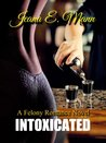 Intoxicated (Felony Romance, #1)