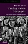 Theology without Metaphysics (Current Issues in Theology)