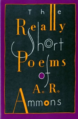 The Really Short Poems by A.R. Ammons
