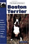 The Guide to Owning a Boston Terrier