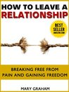 Leave A Relationship-How To End A Relationship, Get Over A Breakup,How To Divorce