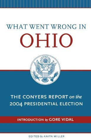 What Went Wrong In Ohio: The Conyers Report on the 2004 Presidential Election