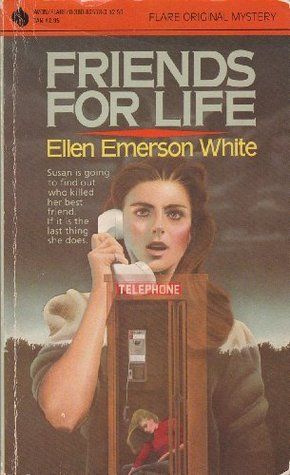 Friends for Life by Ellen Emerson White