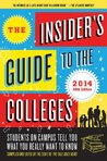 The Insider's Guide to the Colleges, 2014: Students on Campus Tell You What You Really Want to Know, 40th Edition