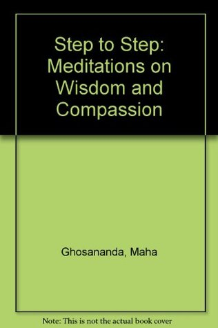Step by Step: Meditations on Wisdom and Compassion