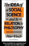 The Idea of a Social Science: And Its Relation to Philosophy