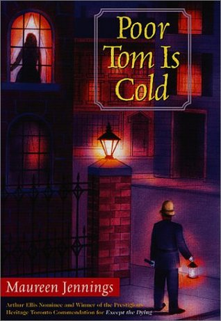 Poor Tom Is Cold by Maureen Jennings