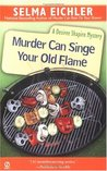 Murder Can Singe Your Old Flame (Desiree Shapiro Mystery, #6)
