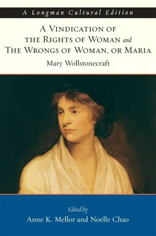 A Vindication of the Rights of Woman & The Wrongs of Woman, o... by Mary Wollstonecraft