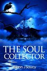 The Soul Collector (The Soul Collector #1)