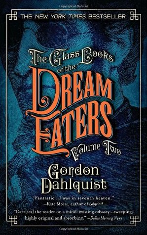 The Glass Books of the Dream Eaters, Volume Two by Gordon Dahlquist