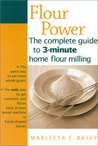 Flour Power: The complete guide to 3-minute home flour milling