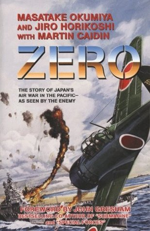 Zero, The Story of Japan's Air War in the Pacific-as Seen by the Enemy